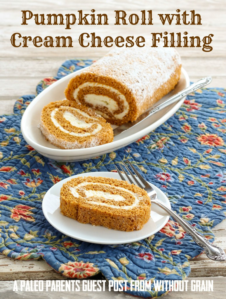 Paleo Parents Guest Post: Pumpkin Roll with Cream Cheese Filling from Without Grain