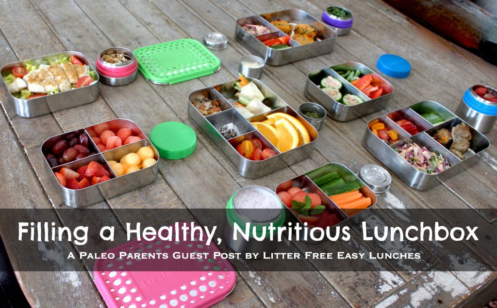 Lunchbox Feature, Paleo Parents Guest Post: Filling a Healthy, Nutritious Lunchbox, Litter Free Easy Lunches