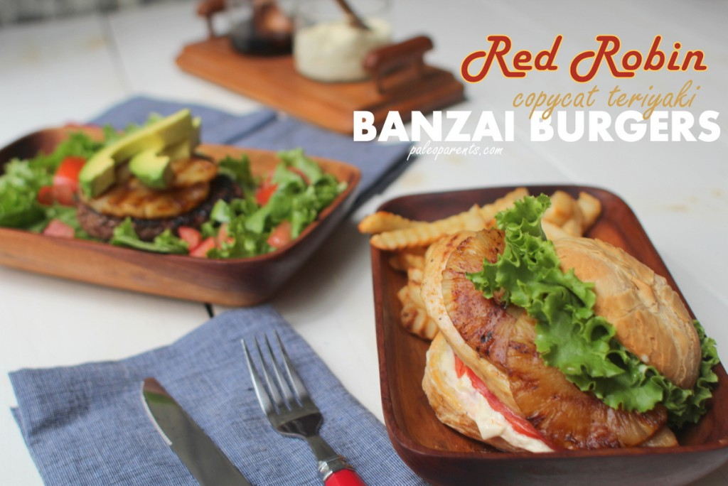 Red Robin copycat teriyaki Banzai Burgers on PaleoParents, How to Throw a PALEO Summer Barbecue Party! | Paleo Parents