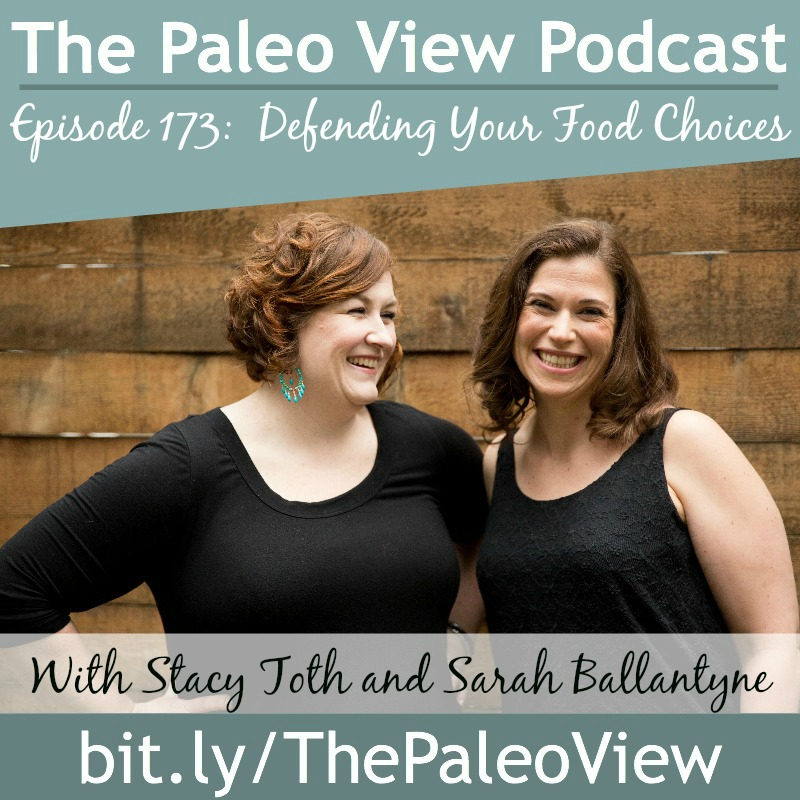 The Paleo View TPV 173  Defending Your Food Choices