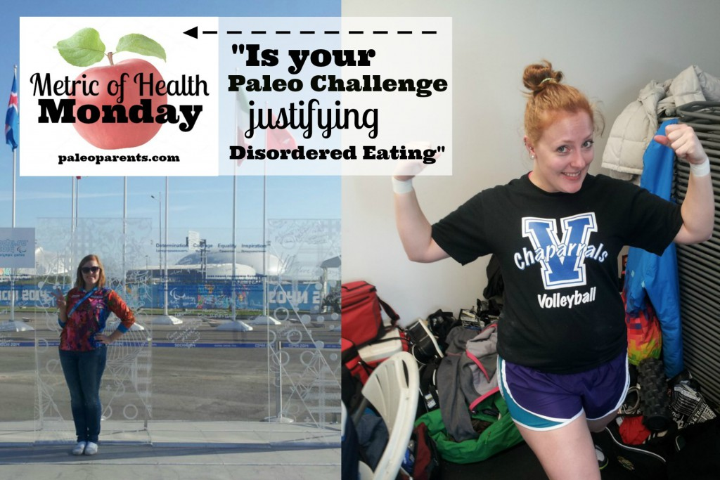 Metric of Health Monday - 'Is Your Paleo Challenge Justifying Disordered Eating'