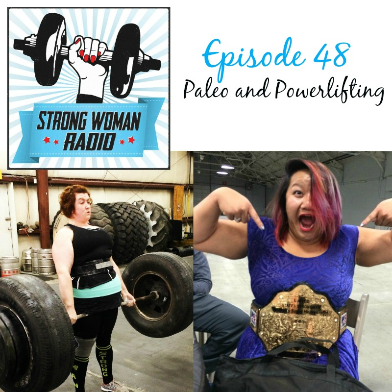 SWR New Strong Woman Radio 48 Paleo Powerlifting