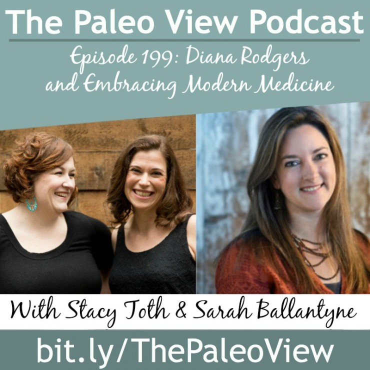 The Paleo View TPV 199 Diana Rodgers and Embracing Modern Medicine