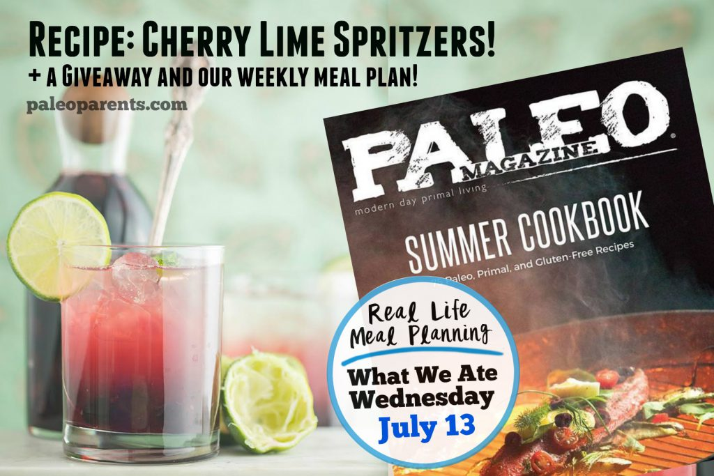 Cherry Lime Spritzers Meal Plan July 13, Cherry Lime Spritzers Recipe + Giveaway + Our Weekly Family Meal Plan | Paleo Parents