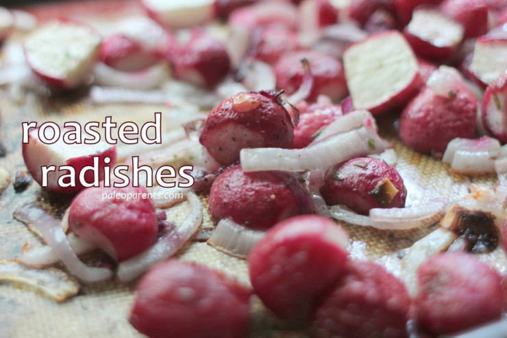 Roasted Radishes by PaleoParents