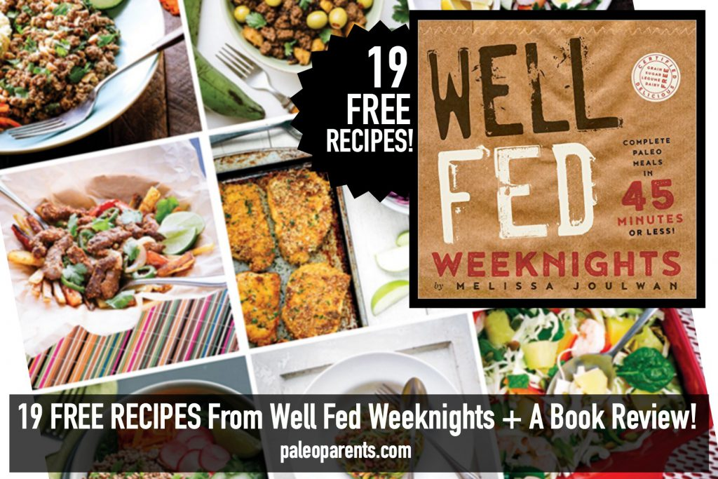well-fed-weeknights-book-review, 19 FREE RECIPES From Well Fed Weeknights by Melissa Joulwan + A Book Review! | Paleo Parents